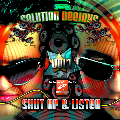 Solution Deejays - Shut Up & Listen Vol.1